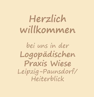 Herzlich willkommen bei uns in der Logopädischen Praxis Wiese Leipzig-Paunsdorf/Heiterblick.